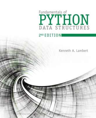 Fundamentals of Python: Data Structures (2nd Edition)