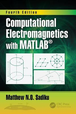Computational Electromagnetics with MATLAB (4th Edition)
