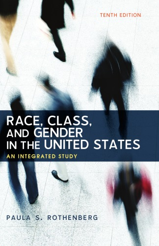 Race; Class; and Gender in the United States: An Integrated Study (10th Edition)