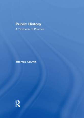 Public History: A Textbook of Practice