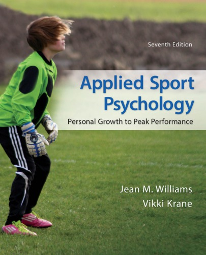 Applied Sport Psychology: Personal Growth to Peak Performance (7th Edition)