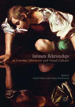 Intimate Relationships in Cinema; Literature and Visual Culture
