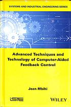 Advanced Techniques and Technology of Computer-Aided Feedback Control (Systems and Industrial Engineering)