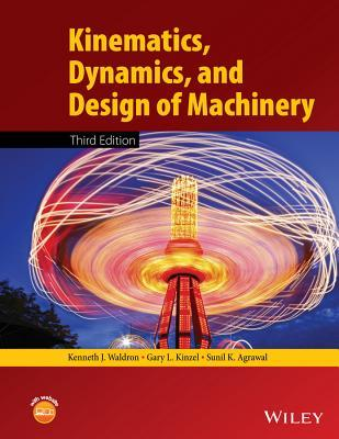 Kinematics; Dynamics; and Design of Machinery (3rd Edition)