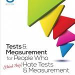 Tests & Measurement for People Who (Think They) Hate Tests & Measurement (3rd Edition)