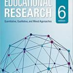 Educational Research: Quantitative; Qualitative; and Mixed Approaches (6th Edition)
