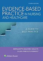 Evidence-Based Practice in Nursing & Healthcare: A Guide to Best Practice (4th Edition)