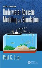 Underwater Acoustic Modeling and Simulation (5th Edition)