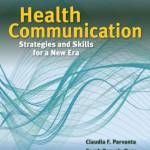 Health Communication: Strategies and Skills for a New Era