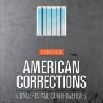American Corrections: Concepts and Controversies (2nd Edition)