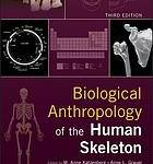 Biological Anthropology of the Human Skeleton (3rd Edition)