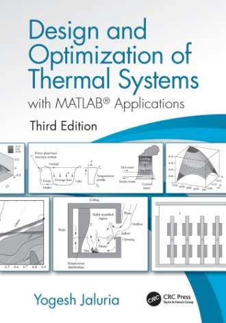 Design and Optimization of Thermal Systems with MATLAB Applications (3rd Edition)