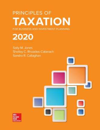 Principles of Taxation for Business and Investment Planning 2020 (23rd Edition)