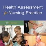 Health Assessment for Nursing Practice (6th Edition)