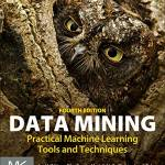 Data Mining: Practical Machine Learning Tools and Techniques (4th Edition)