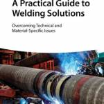 A Practical Guide to Welding Solutions: Overcoming Technical and Material-Specific Issues