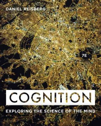 Cognition: Exploring the Science of the Mind (7th Edition)