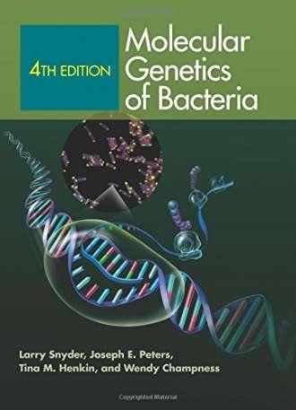 Molecular Genetics of Bacteria (4th Edition)