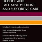 Oxford American Handbook of Hospice and Palliative Medicine and Supportive Care (2nd Edition)