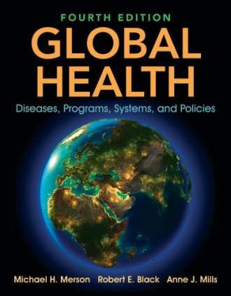 Global Health: Diseases; Programs; Systems; and Policies (4th Edition)