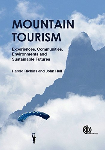 Mountain Tourism: Experiences; Communities; Environments and Sustainable Futures