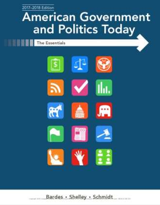 American Government and Politics Today: Essentials (2017-2018 Edition)