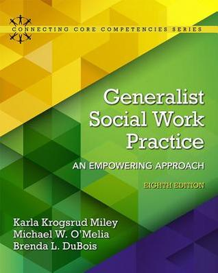 Generalist Social Work Practice: An Empowering Approach (8th Edition)