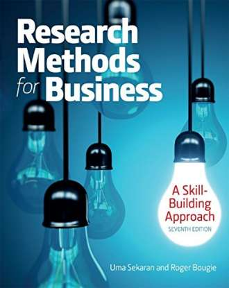 Research Methods For Business: A Skill Building Approach (7th Edition)