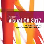 Microsoft Visual C#: An Introduction to Object-Oriented Programming (7th Edition)