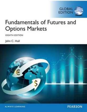 Fundamentals of Futures and Options Markets (8th Global Edition)