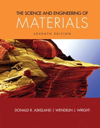 The Science and Engineering of Materials (7th Edition)