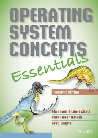 Operating System Concepts – Essentials (2nd Edition)