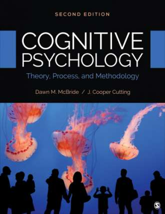 Cognitive Psychology: Theory; Process and Methodology (2nd Edition)