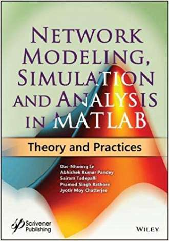 Network Modeling; Simulation and Analysis in MATLAB: Theory and Practices