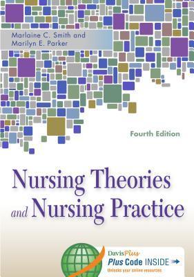 Nursing Theories and Nursing Practice (4th Edition)