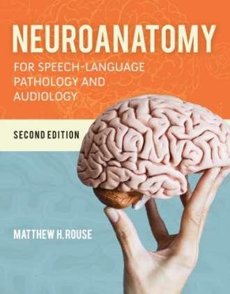 Neuroanatomy for Speech-Language Pathology and Audiology (2nd Edition)