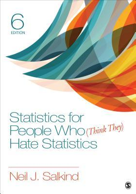 Statistics for People Who (Think They) Hate Statistics (6th Edition)