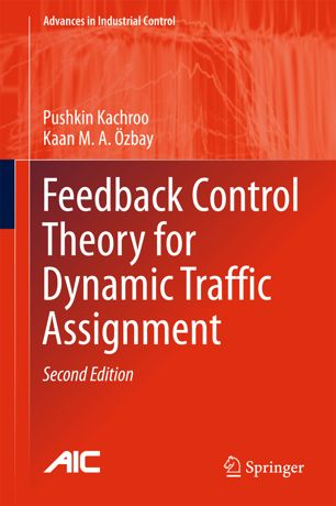 Feedback Control Theory for Dynamic Traffic Assignment: Advances in Industrial Control (2nd Edition)