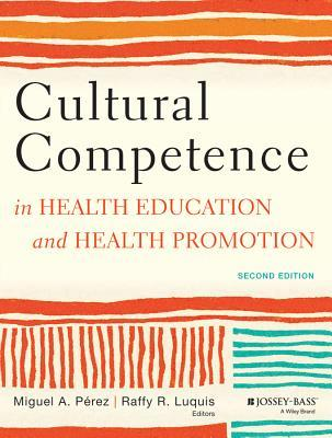 Cultural Competence in Health Education and Health Promotion (2nd Edition)