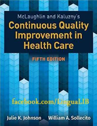 McLaughlin & Kaluzny's Continuous Quality Improvement in Health Care (5th Edition)